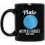 Pluto Never Forget T-Shirt Funny Science Geek Nerd Tee Gift MUGS