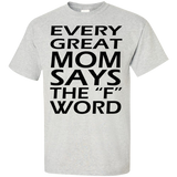 Every-Great-Mom-Says-The-F-Word-Custom-Ultra-Cotton-T-Shirt-Ash-S-