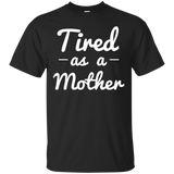 OFFICIAL-Tired-As-A-Mother-T-Shirt---Teeever.com-Black-S-