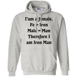 Iäó»am-a-female.-Fe-=-Iron-Male-=-Man-Therefore-I-am-Iron-Man-Pullover-Hoodie-8-oz-Sport-Grey-S-