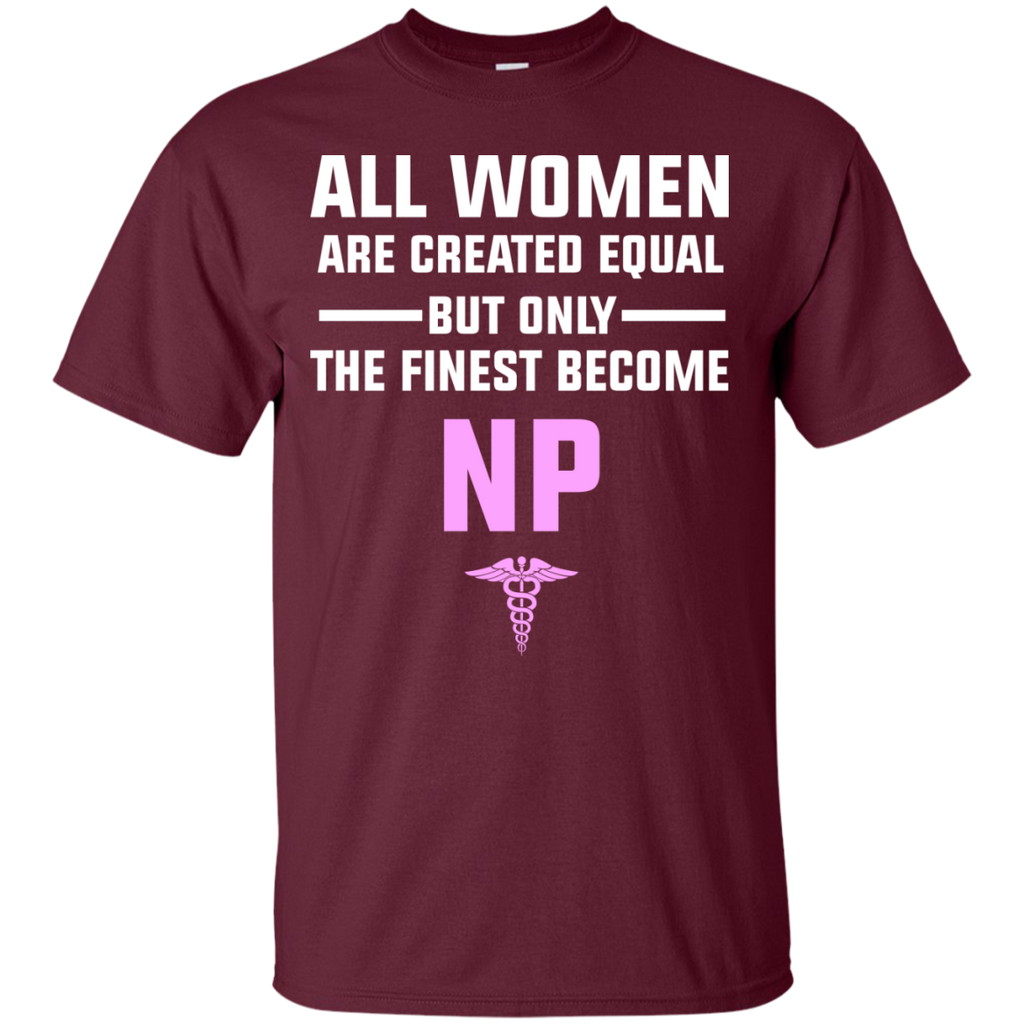 All-Women-are-created-Equal-but-only-the-finest-becom-NP-T-Shirt-Black-S-