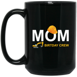 Mom-Birthday-Crew-For-Construction-Birthday-Party-15-oz.-Black-Mug-Black-One-Size-