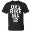 Is My Bike Ok T-Shirt