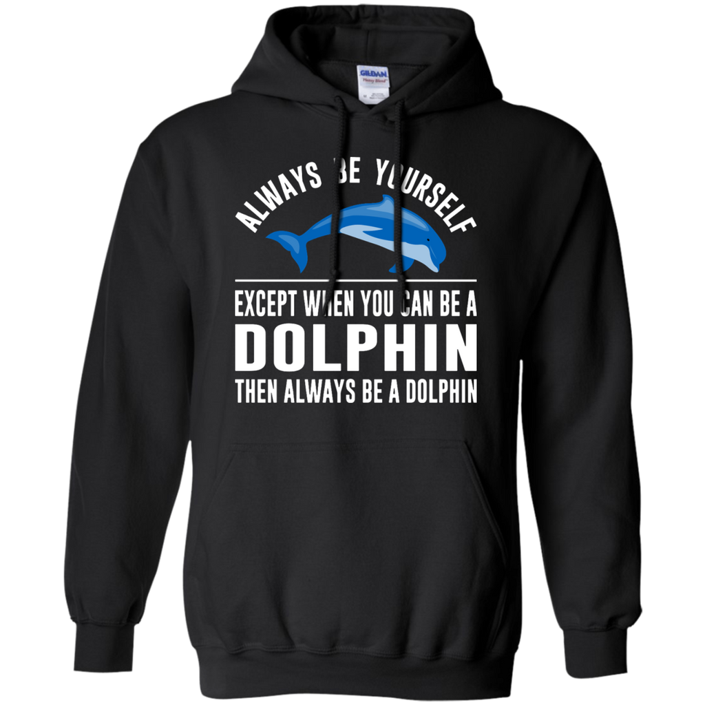 Always-Be-Yourself---Except-When-You-Can-Be-a-Dolphin-Pullover-Hoodie-Black-S-