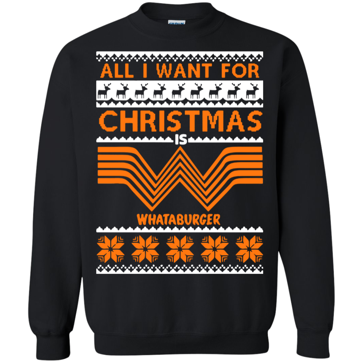 All I want for Christmas is Whataburger sweatshirt Man, Woman, Custom Graphic Design, Saying Quote, slogan Plus size, TeeEver