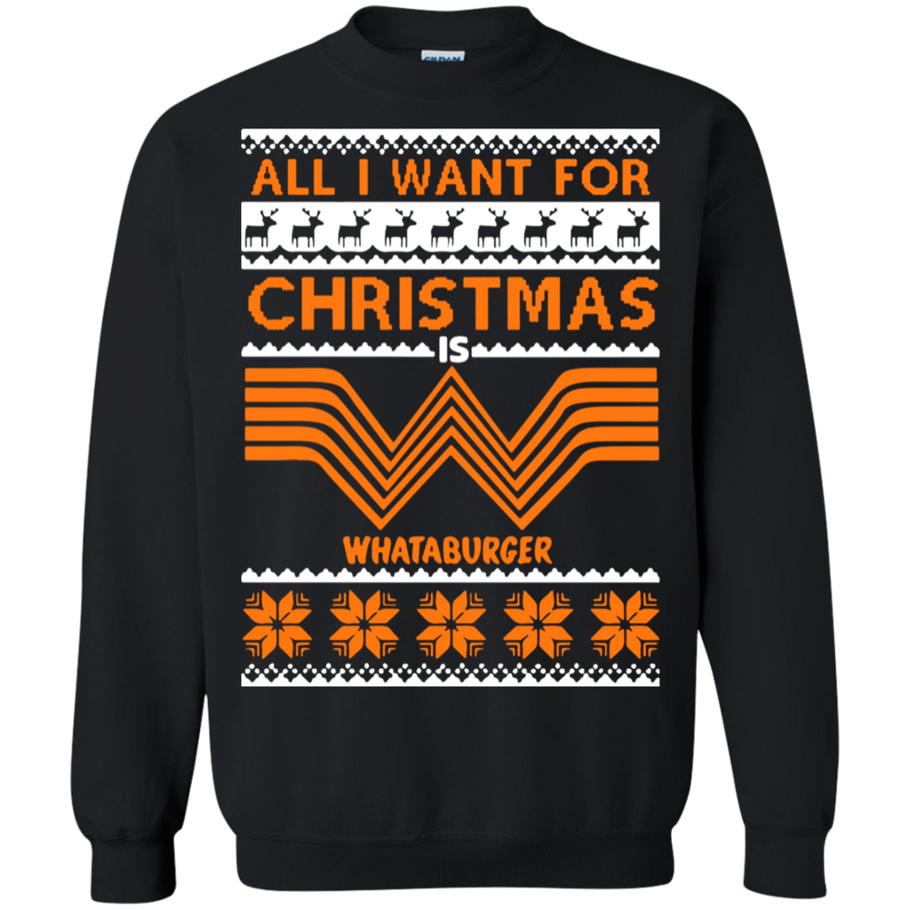 All-I-want-for-Christmas-is-Whataburger-sweatshirt-Sweatshirt-Black-S-