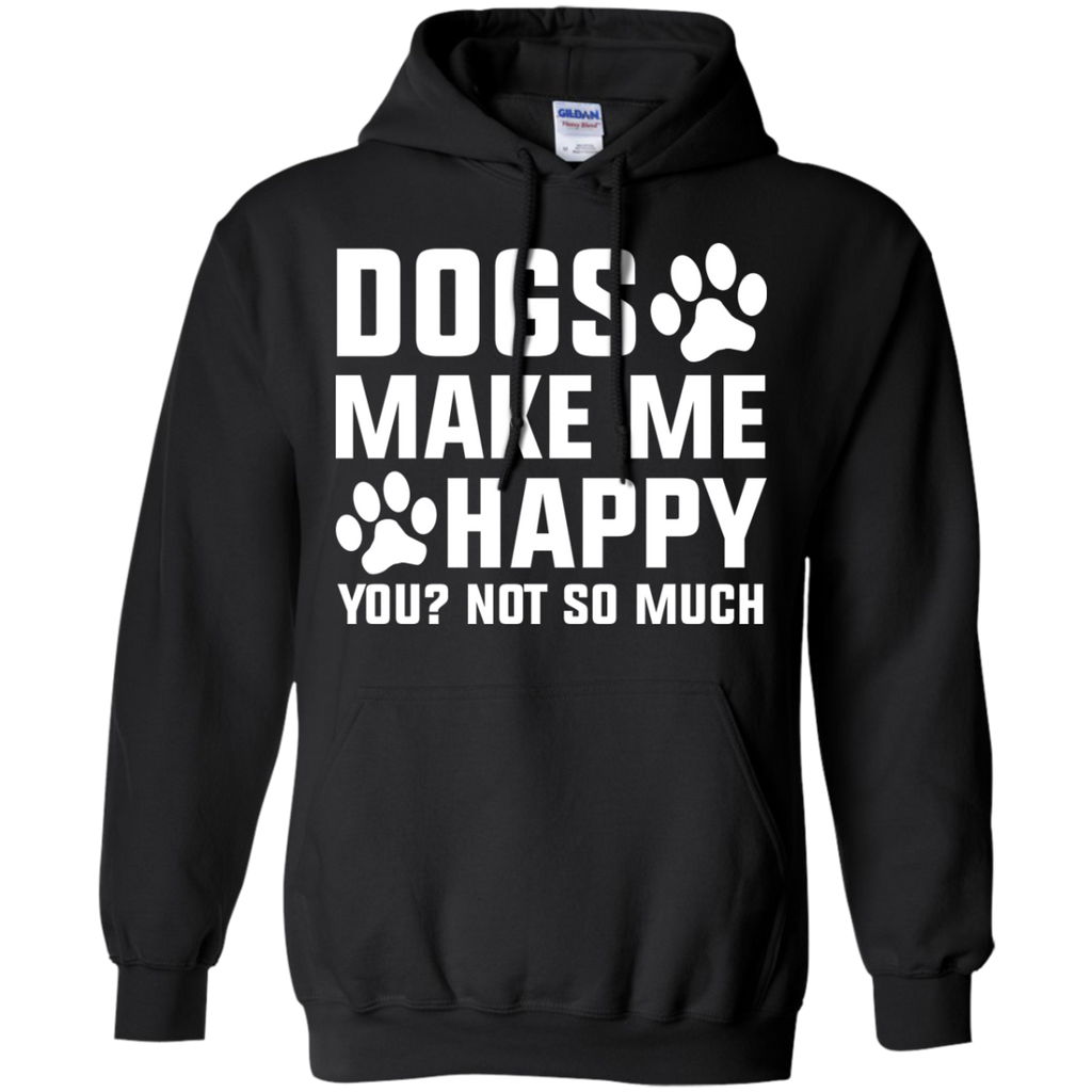 Dogs-make-me-happy-You-Not-so-much-Pullover-Hoodie-8-oz-Black-S-