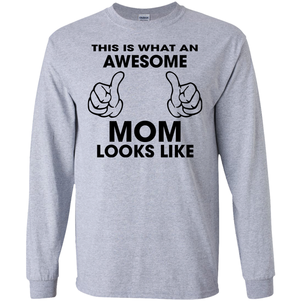 This-is-what-an-awesome-mom-looks-like---mother-day-LS-Tshirt---Teeever.com-Sport-Grey-S-