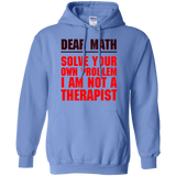 Dear-math-solve-your-own-problem-I-am-not-a-therapist-Pullover-Hoodie-8-oz-Sport-Grey-S-
