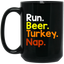 Run-Beer-Turkey-Nap---Turkey-Trot-Thankgiving-Black-mugs-BM11OZ-11-oz.-Black-Mug-Black-One-Size