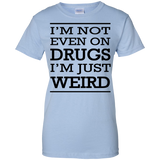 I'm-not-even-on-drugs-I'm-just-weird-Story-of-my-life-Ladies-Custom-100%-Cotton-T-Shirt-Sport-Grey-XS-