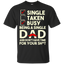 Being a Single Dad T-Shirt - TEEEVER