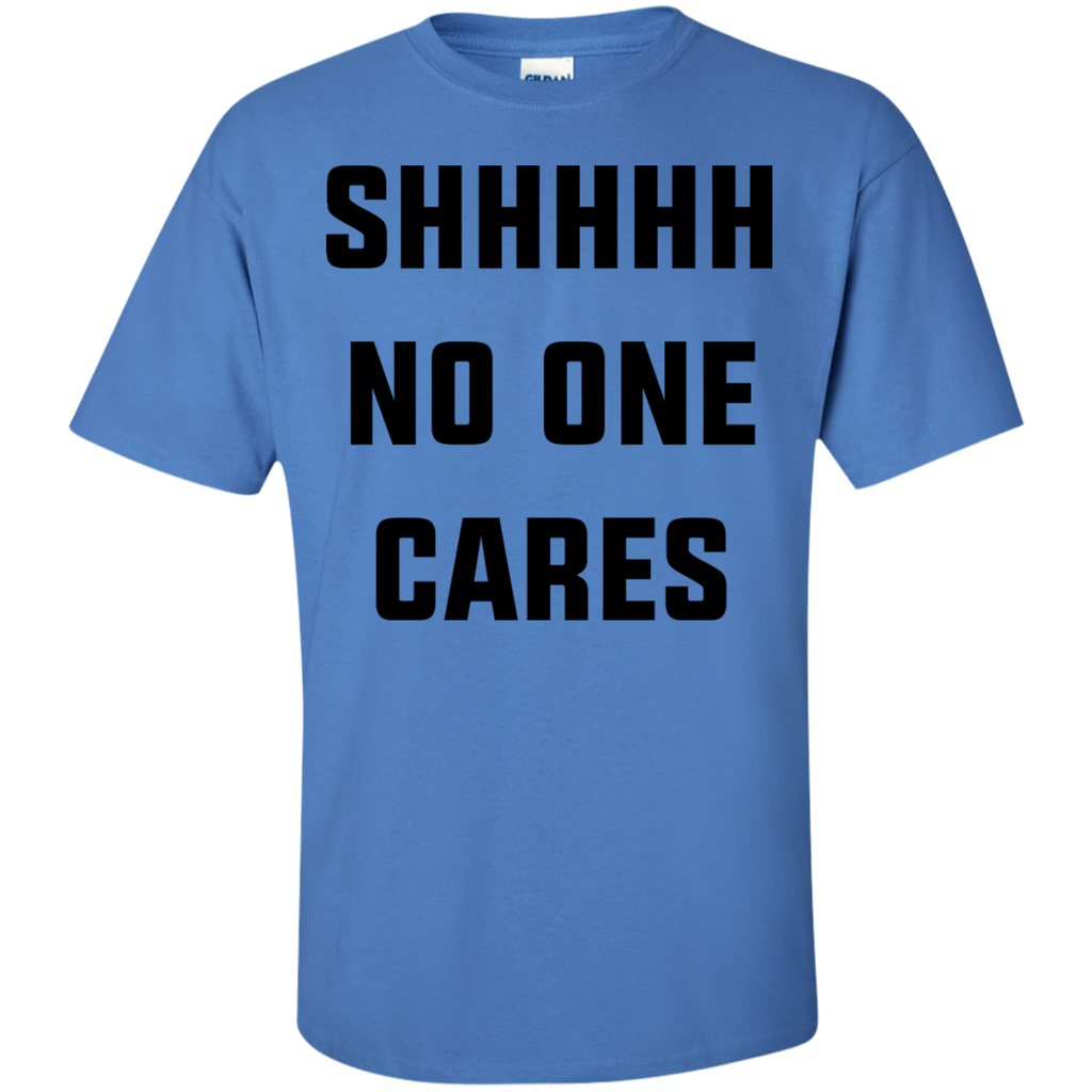 Shhhhhh-no-one-cares-T-Shirt-Ash-S-