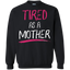 Tired-as-a-Mother-Pullover-Sweatshirt---Teeever.com-Black-S-