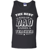 The-best-kind-of-Dad-raises-a-teacher-100%-Cotton-Tank-Top-Ash-S-