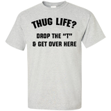 Thug-life-Drop-the-T-and-get-over-here-Custom-Ultra-Cotton-T-Shirt-Ash-S-