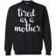 OFFICIAL-Tired-As-A-Mother---Shirt-For-All-Ages-Pullover-Sweatshirt---Teeever.com-Black-S-