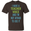 I-Have-a-Teacher-Voice-And-I'm-Not-Afraid-to-Use-It-Teacher---Men/Women-T-Shirt-Custom-Ultra-Cotton-T-Shirt-Black-S