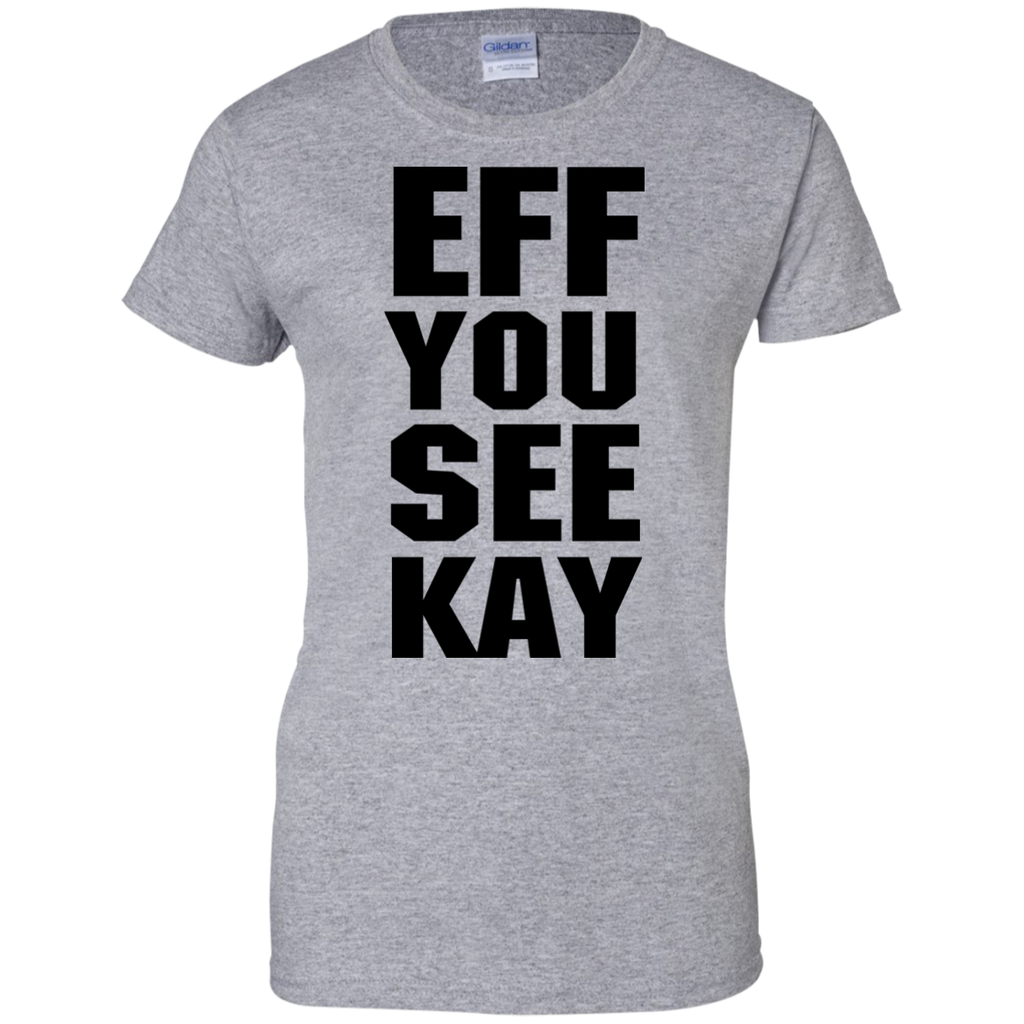 EFF-YOU-SEE-KAY-Ladies-Custom-100%-Cotton-T-Shirt-Sport-Grey-XS-