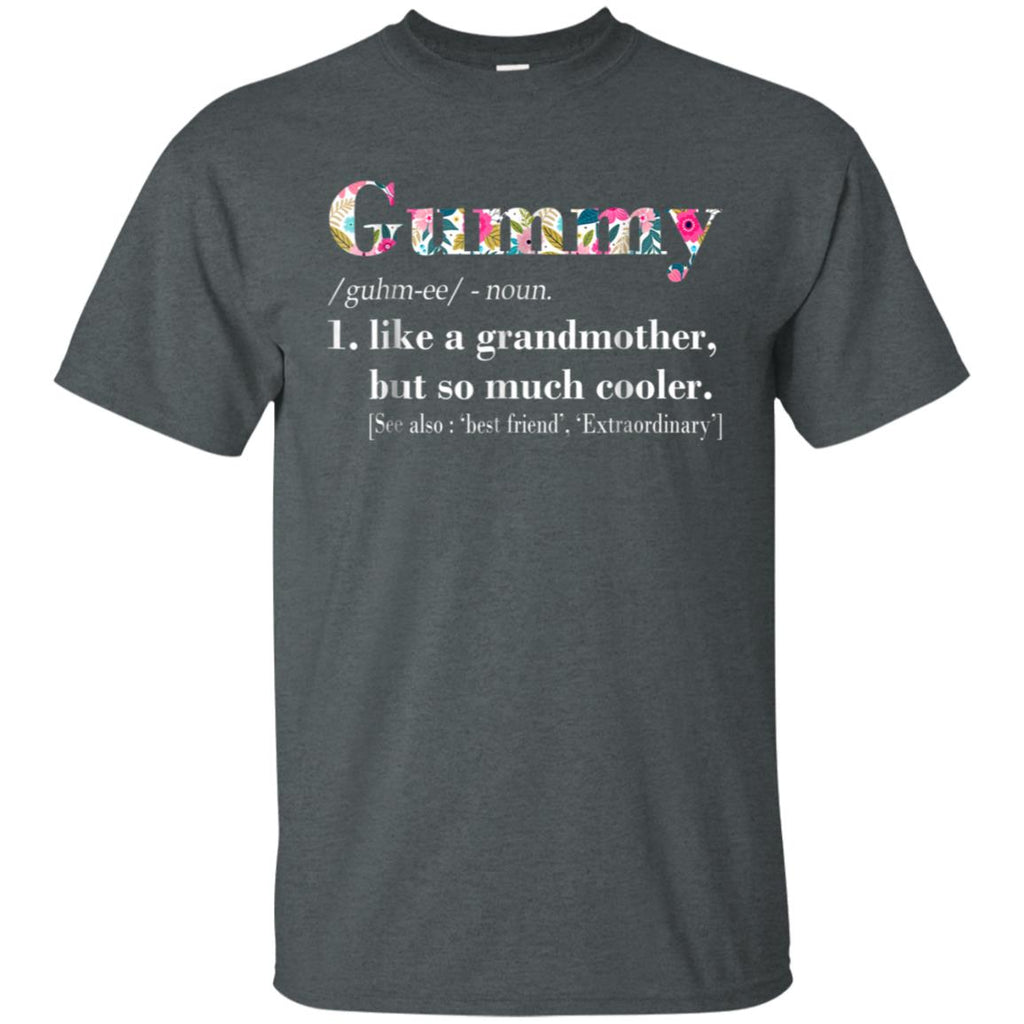 Womens Gummy Like Grandmother but So Much Cooler T-Shirt