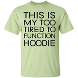 This-Is-My-Too-Tired-To-Function-Custom-Ultra-Cotton-T-Shirt-Sport-Grey-S-