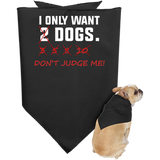I-just-want-more-Dogs,-Don't-Judge-Me-Doggie-Bandana-Black-One-Size-