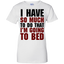 I-have-so-much-to-do-that-i'm-going-to-bed-Ladies-T-Shirt-Sport-Grey-XS-