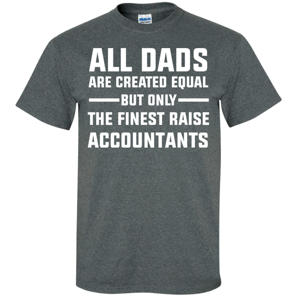 All-Dads-are-created-Equal-but-only-the-finest-rasie-Accountants-T-Shirt-Black-S-