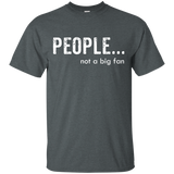 People...-not-a-big-fan-T-Shirt-Black-S-