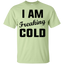 I-Am-Freaking-Cold-Custom-Ultra-Cotton-T-Shirt-Sport-Grey-S-