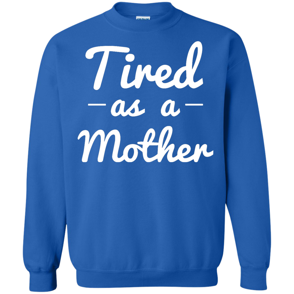 OFFICIAL-Tired-As-A-Mother-Pullover-Sweatshirt---Teeever.com-Black-S-