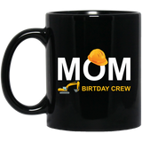 Mom-Birthday-Crew-For-Construction-Birthday-Party-11-oz.-Black-Mug-Black-One-Size-