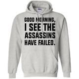 Good-morning-I-see-the-assassins-have-failed-Pullover-Hoodie-8-oz-Sport-Grey-S-