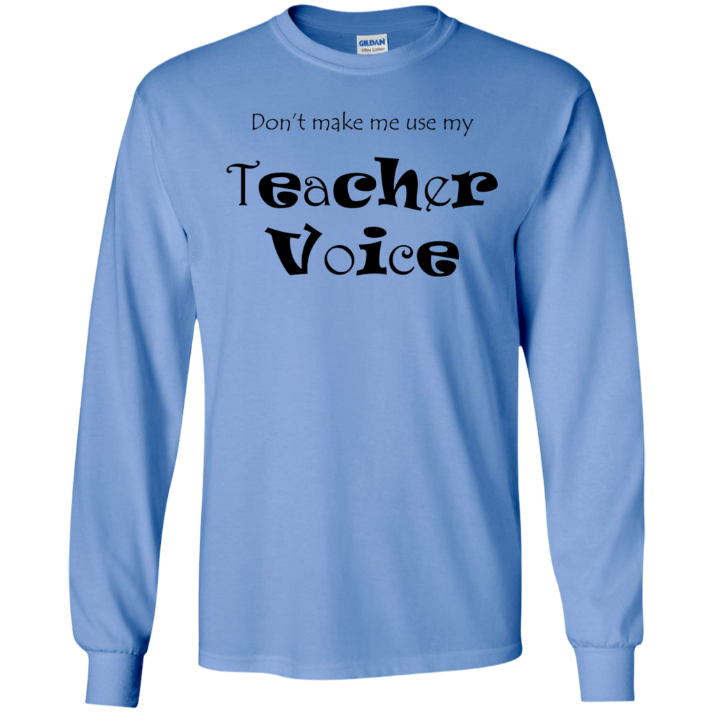 Don't-Make-Me-Use-My-Teacher-Voice---Long-Sleeve-LS,-Sweatshirt,-Hoodie-LS-Ultra-Cotton-Tshirt-Sport-Grey-S