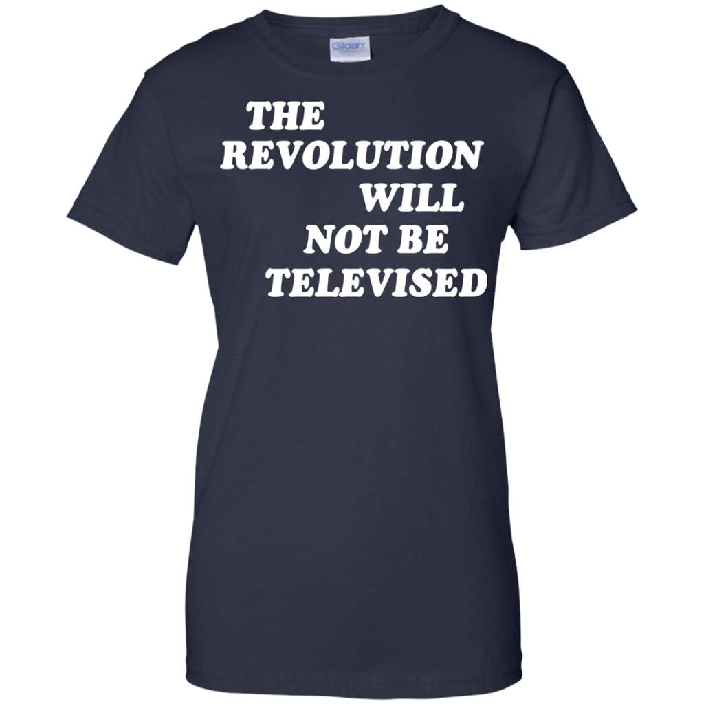 The-revolution-will-not-be-televised-Ladies-Custom-100%-Cotton-T-Shirt-Black-XS-