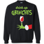 Drink Up Grinches Funny Christmas Sweatshirt