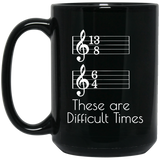 These-are-Difficult-Times-Funny-Parody-Pun-Tee-for-Musicians-15-oz.-Black-Mug-Black-One-Size-