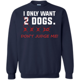 I-just-want-more-Dogs,-Don't-Judge-Me-Printed-Crewneck-Pullover-Sweatshirt-8-oz-Navy-S-