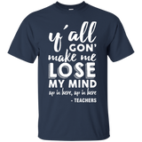 y'all-gon'-make-me-lose-my-mind---Teachers-T-Shirt---Teeever.com-Black-S-