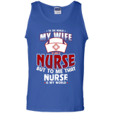 To-The-World-My-Wife-is-Just-A-Nurse-But-To-Me-That-Nurse-is-my-world-Tank-Top-Ash-S-