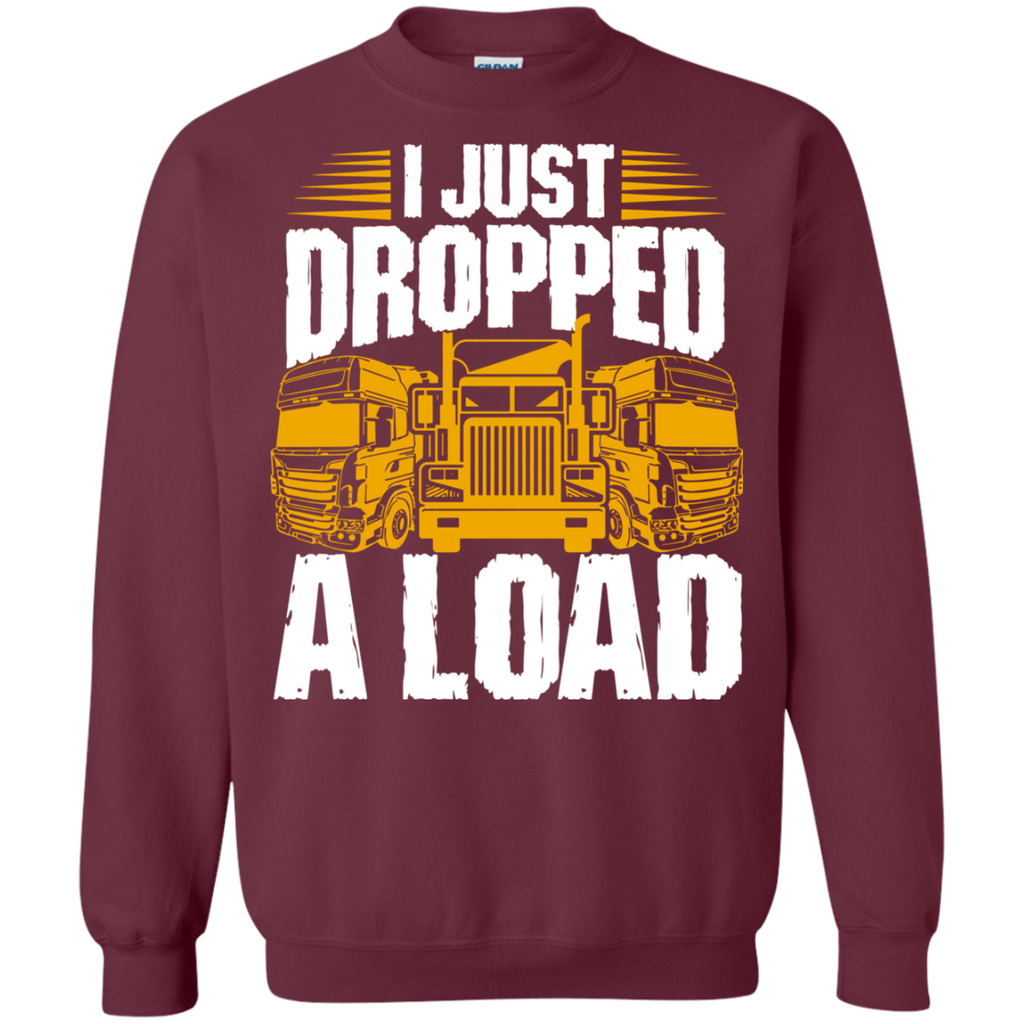 8d4ae2e4c I Just Dropped A Load Funny Trucker LS/Hoodie/Sweatshirt – TeeEver