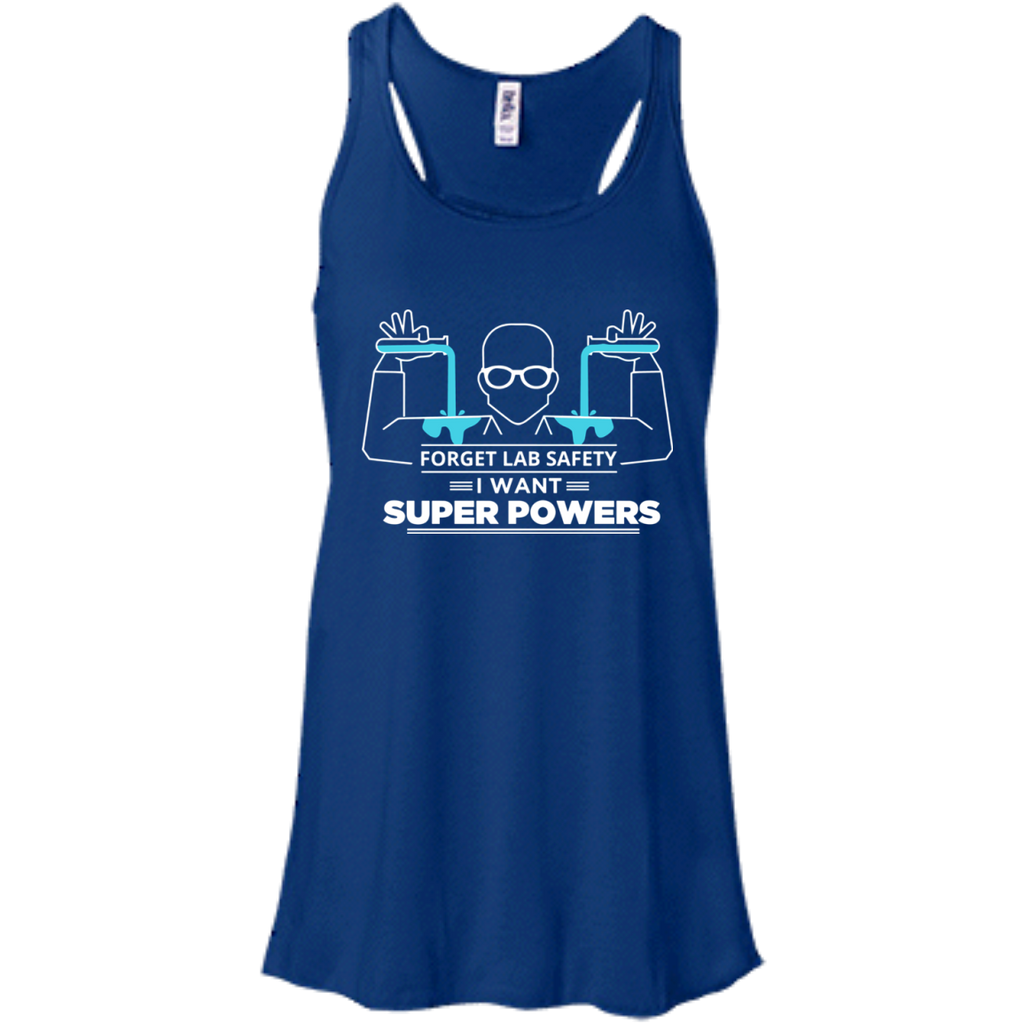 Science---Forget-Lab-Safety-I-Want-Super-Powers-Men/Women-Tank-top-B8800-Bella-+-Canvas-Flowy-Racerback-Tank-Black-X-Small
