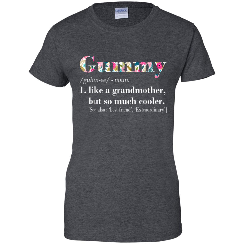 Womens Gummy Like Grandmother but So Much Cooler Women's T-Shirt