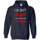 I-don't-Argue-I-just-explain-why-I'm-right.-Pullover-Hoodie-8-oz-Navy-S-