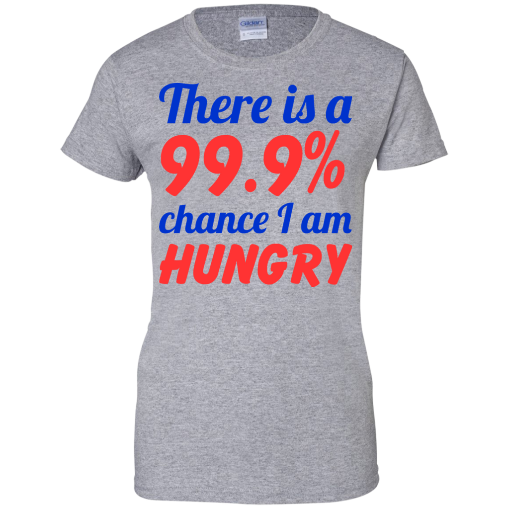 Fooood---There-Is-A-99.9%-Chance-I'm-Hungry-Ladies-Custom-100%-Cotton-T-Shirt-Sport-Grey-XS-