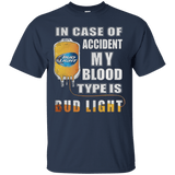 Incredible-In-case-of-accident-my-blood-type-is-bud-light-T-Shirt-Black-S-