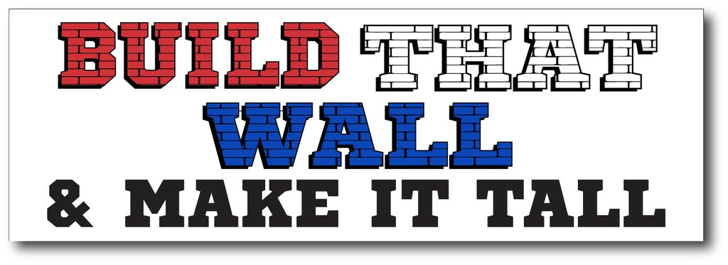"""Build That Wall"" Bumper Sticker"
