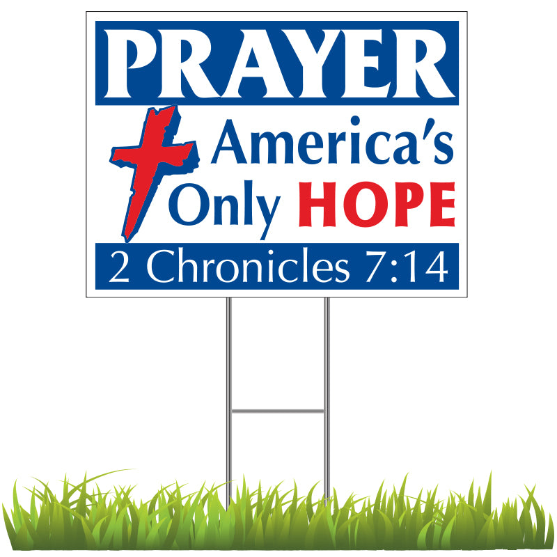 Prayer is America's Only Hope Yard Sign