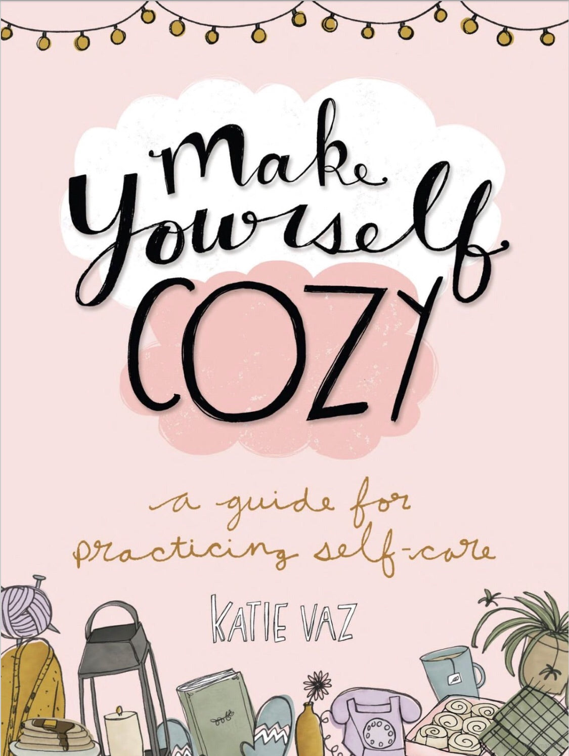 Make Yourself Cosy, A Guide for Practicing Self-Care