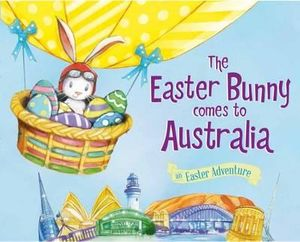 The Easter Bunny Comes to Australia - An Easter Adventure